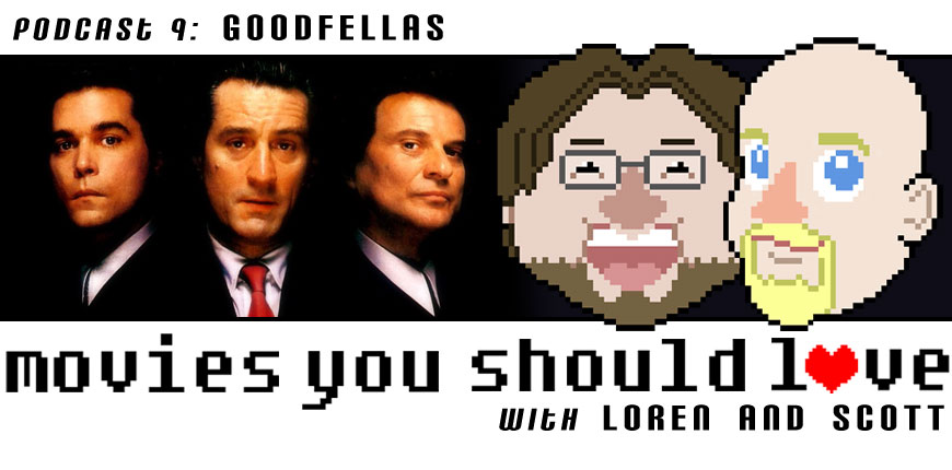 Podcast Episode 9: Goodfellas