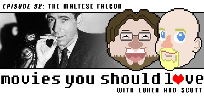Episode 32:  The Maltese Falcon