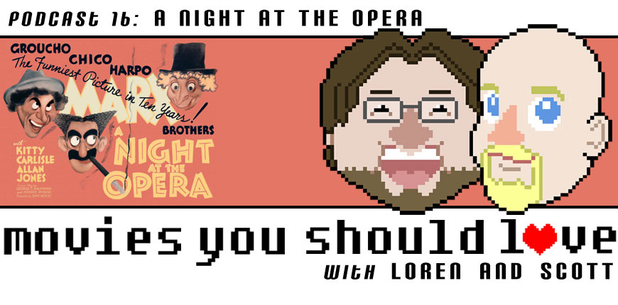Podcast 16: A Night at the Opera