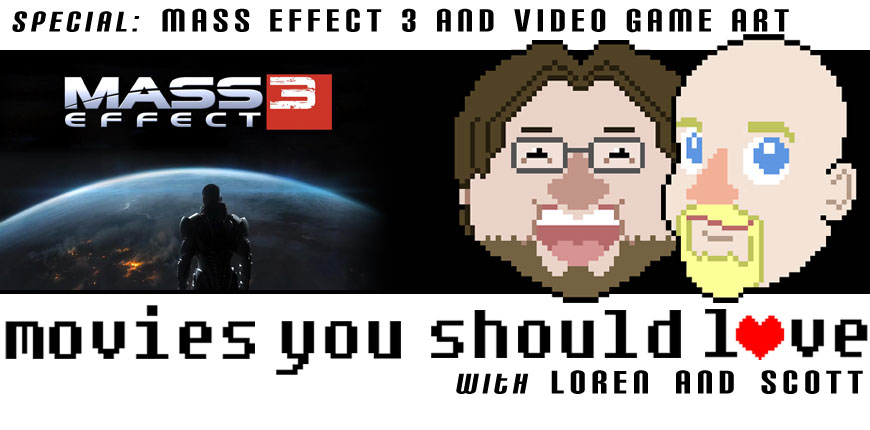 Podcast Special: Mass Effect 3 and the Art of Video Games