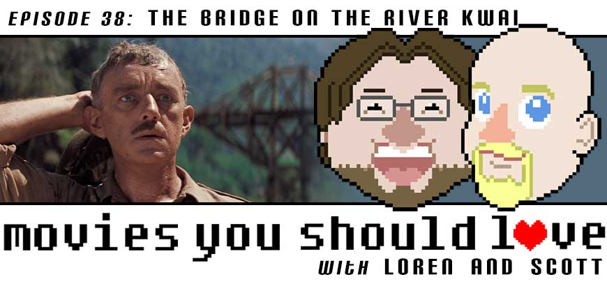 Episode 38: The Bridge on the River Kwai