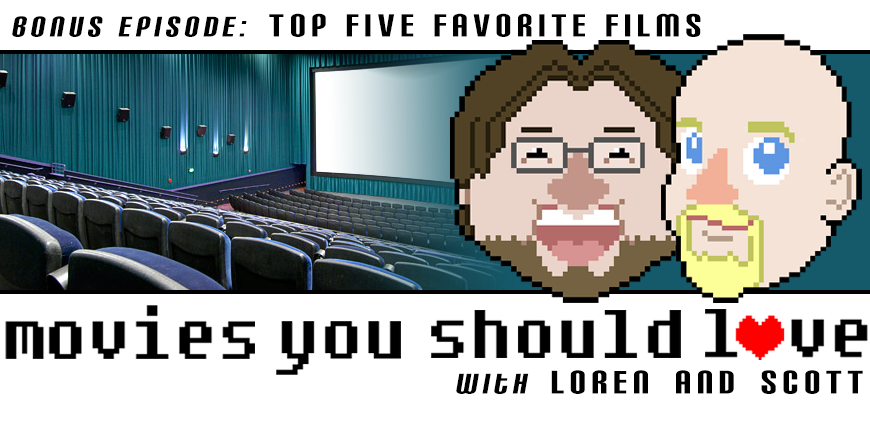 Special Episode: Top 5 Favorite Films
