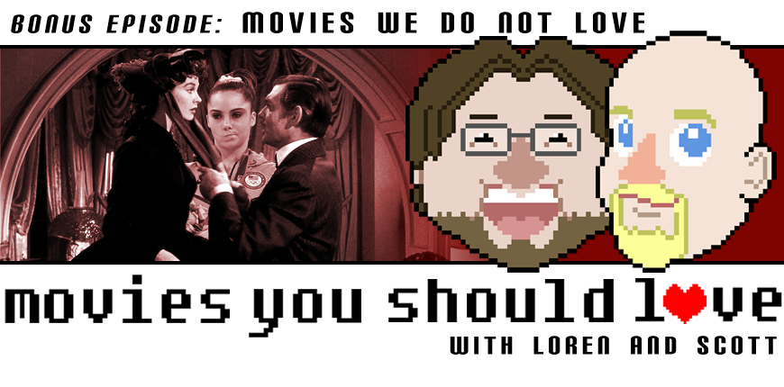 Movies We Do Not Love
