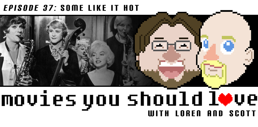 Episode 37:  Some Like It Hot