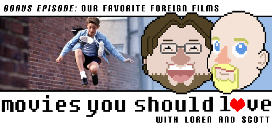 Bonus Episode: Our Favorite Foreign Films