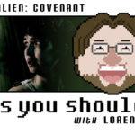 Episode 41: Alien: Covenant