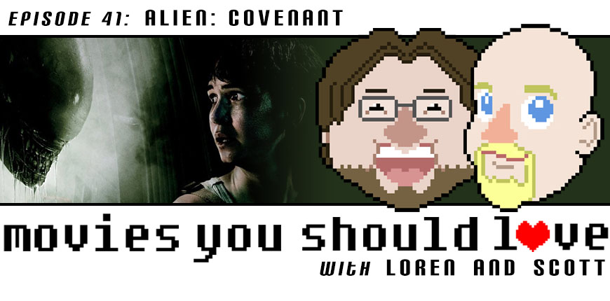 Episode 41: Alien: Covenant
